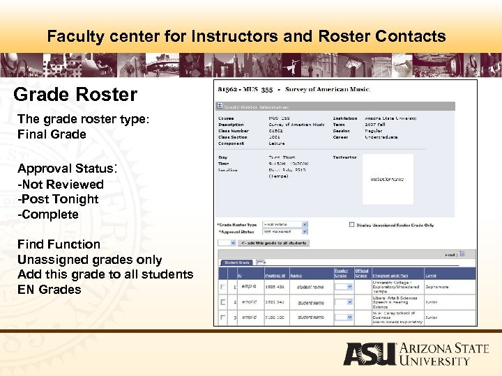 Faculty center for Instructors and Roster Contacts Grade Roster The grade roster type: Final