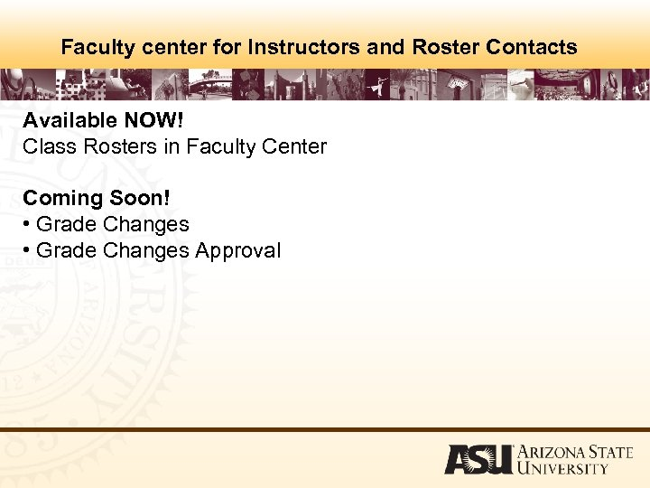 Faculty center for Instructors and Roster Contacts Available NOW! Class Rosters in Faculty Center