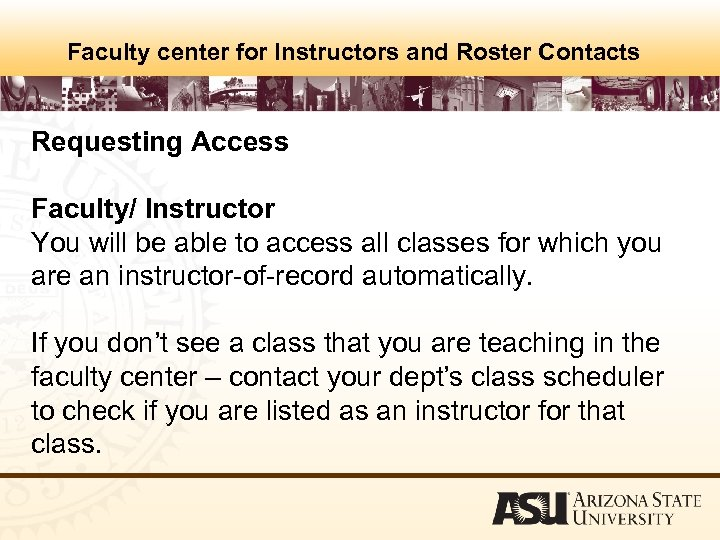 Faculty center for Instructors and Roster Contacts Requesting Access Faculty/ Instructor You will be
