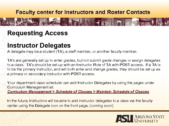 Faculty center for Instructors and Roster Contacts Requesting Access Instructor Delegates A delegate may