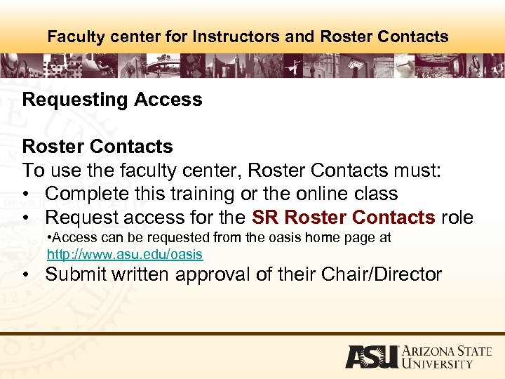 Faculty center for Instructors and Roster Contacts Requesting Access Roster Contacts To use the