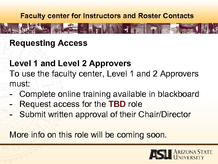 Faculty center for Instructors and Roster Contacts Requesting Access Level 1 and Level 2