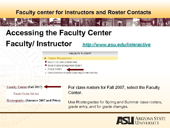 Faculty center for Instructors and Roster Contacts Accessing the Faculty Center Faculty/ Instructor http: