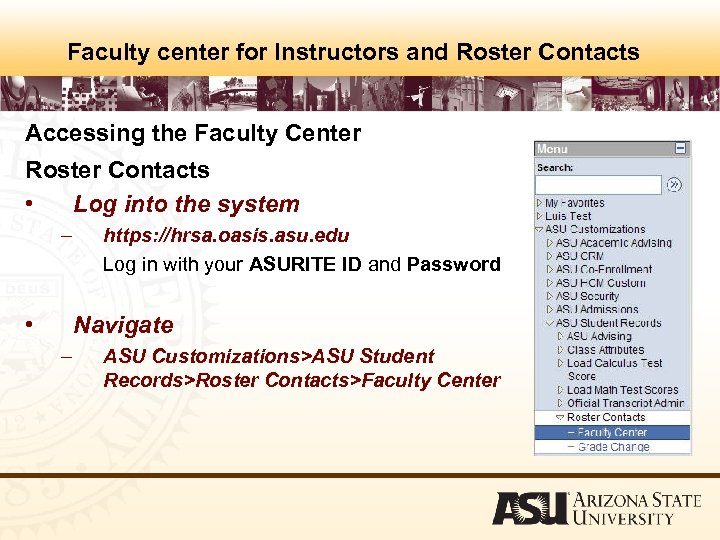 Faculty center for Instructors and Roster Contacts Accessing the Faculty Center Roster Contacts •