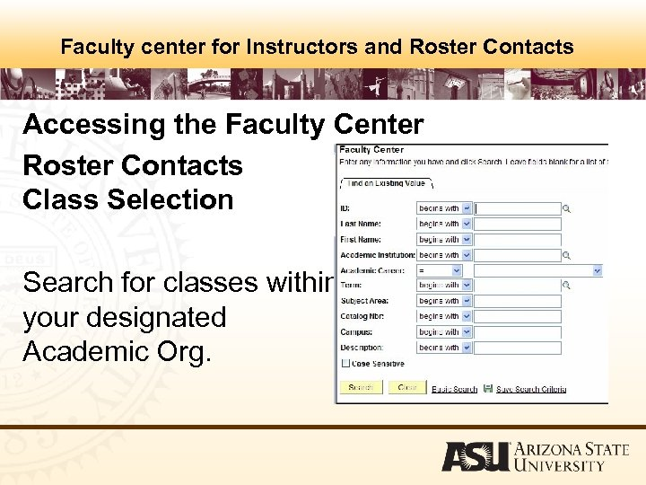 Faculty center for Instructors and Roster Contacts Accessing the Faculty Center Roster Contacts Class