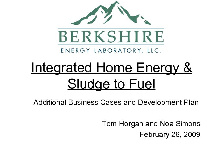 Integrated Home Energy & Sludge to Fuel Additional Business Cases and Development Plan Tom