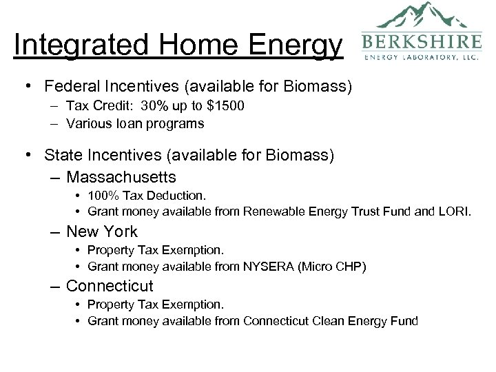 Integrated Home Energy • Federal Incentives (available for Biomass) – Tax Credit: 30% up