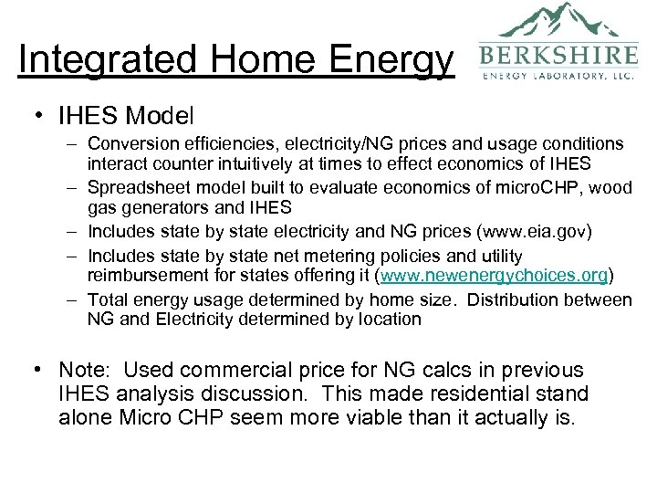 Integrated Home Energy • IHES Model – Conversion efficiencies, electricity/NG prices and usage conditions