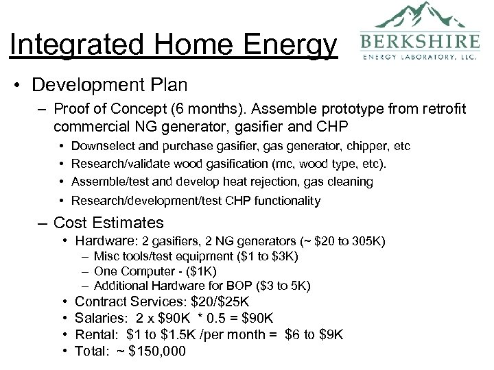 Integrated Home Energy • Development Plan – Proof of Concept (6 months). Assemble prototype