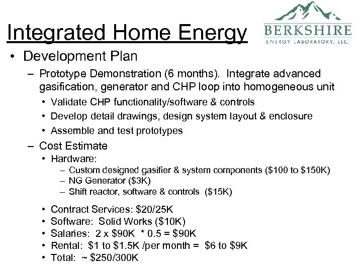Integrated Home Energy • Development Plan – Prototype Demonstration (6 months). Integrate advanced gasification,