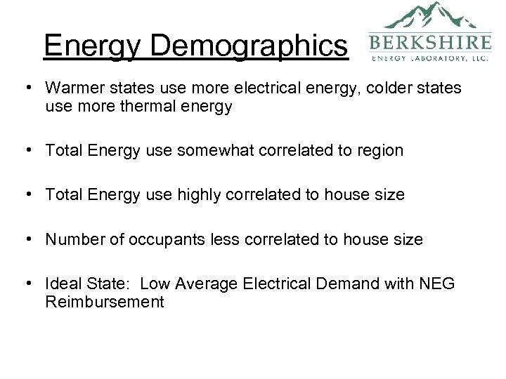 Energy Demographics • Warmer states use more electrical energy, colder states use more thermal