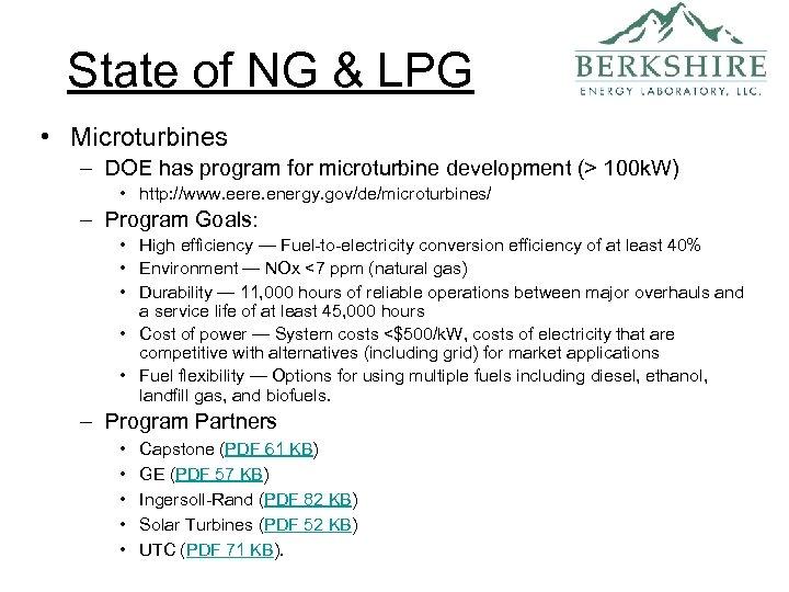 State of NG & LPG • Microturbines – DOE has program for microturbine development
