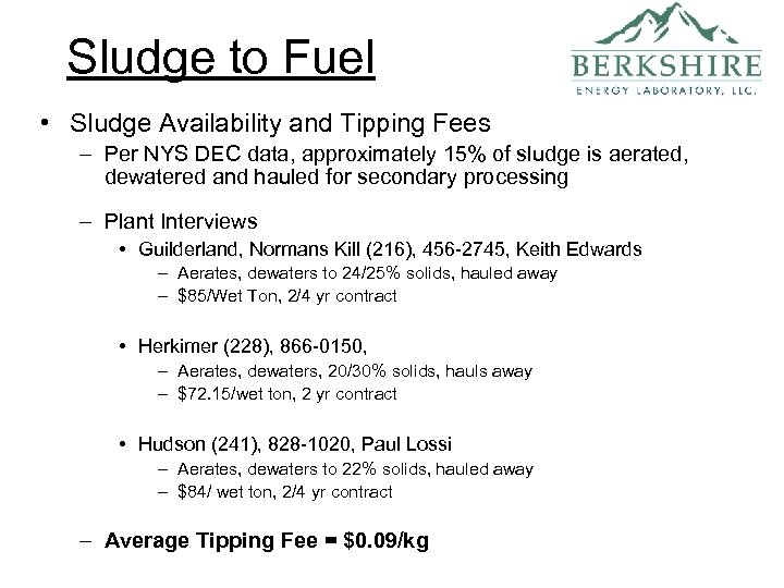 Sludge to Fuel • Sludge Availability and Tipping Fees – Per NYS DEC data,