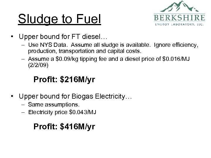 Sludge to Fuel • Upper bound for FT diesel… – Use NYS Data. Assume