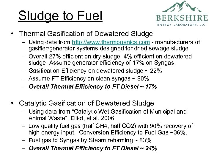 Sludge to Fuel • Thermal Gasification of Dewatered Sludge – Using data from http: