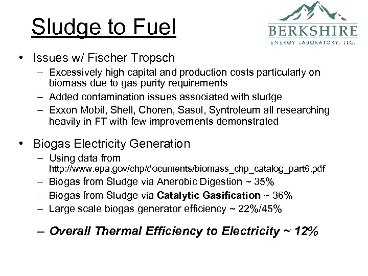 Sludge to Fuel • Issues w/ Fischer Tropsch – Excessively high capital and production