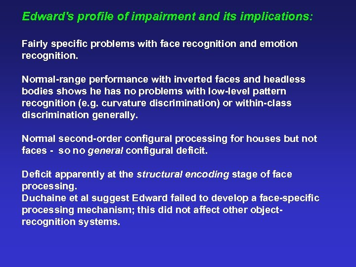 Edward's profile of impairment and its implications: Fairly specific problems with face recognition and