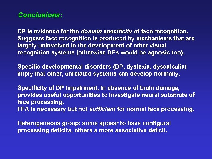 Conclusions: DP is evidence for the domain specificity of face recognition. Suggests face recognition