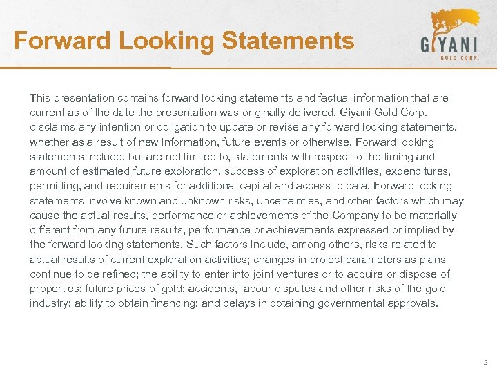 Forward Looking Statements This presentation contains forward looking statements and factual information that are