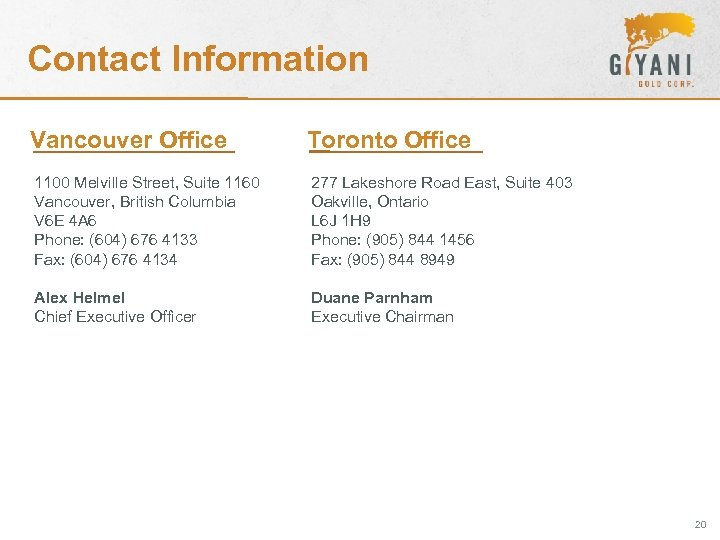 Contact Information Vancouver Office Toronto Office 1100 Melville Street, Suite 1160 Vancouver, British Columbia