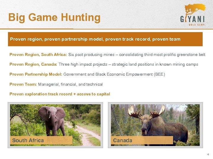 Big Game Hunting Proven region, proven partnership model, proven track record, proven team Proven