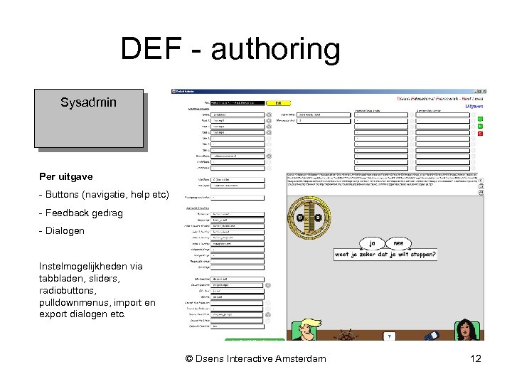 DEF - authoring Sysadmin Per uitgave - Buttons (navigatie, help etc) - Feedback gedrag