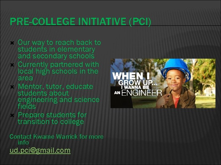 PRE-COLLEGE INITIATIVE (PCI) Our way to reach back to students in elementary and secondary