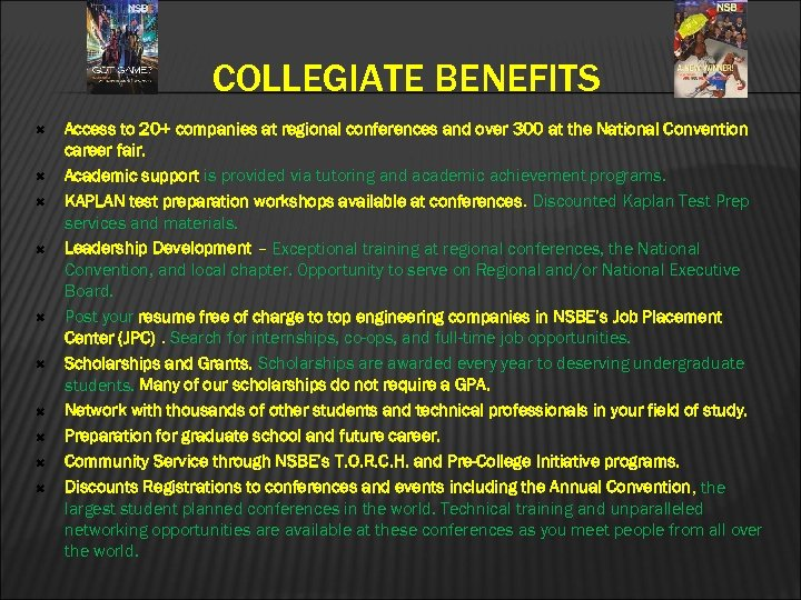 COLLEGIATE BENEFITS Access to 20+ companies at regional conferences and over 300 at the