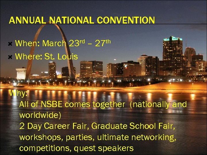 ANNUAL NATIONAL CONVENTION When: March 23 rd – 27 th Where: St. Louis Why: