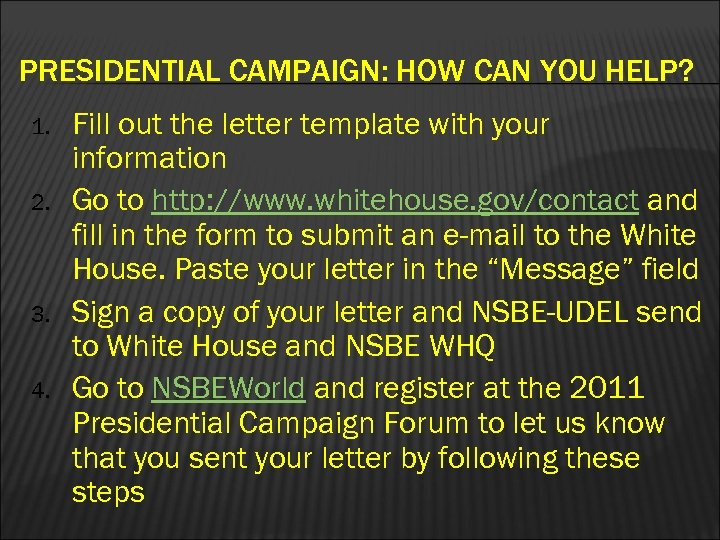 PRESIDENTIAL CAMPAIGN: HOW CAN YOU HELP? 1. 2. 3. 4. Fill out the letter