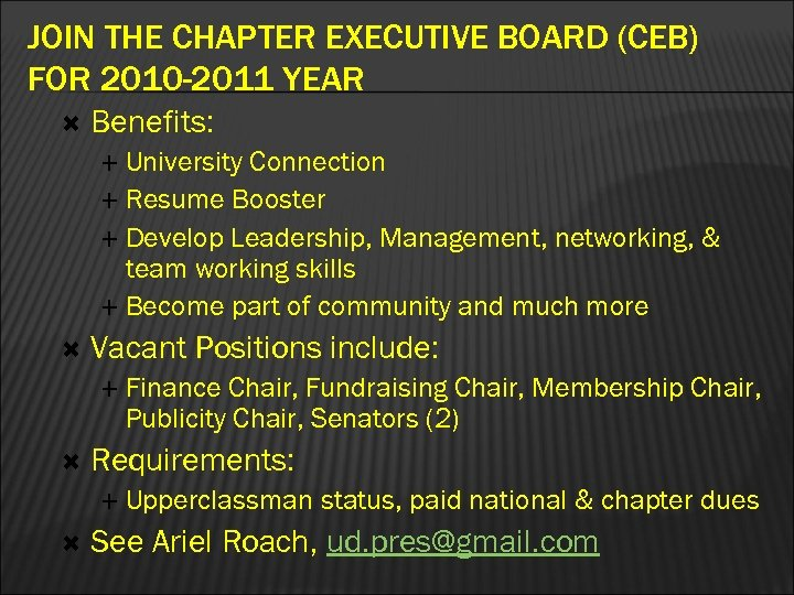 JOIN THE CHAPTER EXECUTIVE BOARD (CEB) FOR 2010 -2011 YEAR Benefits: University Connection Resume