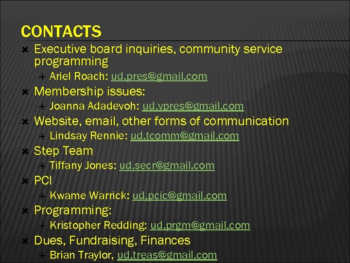 CONTACTS Executive board inquiries, community service programming Membership issues: Kwame Warrick: ud. pcic@gmail. com