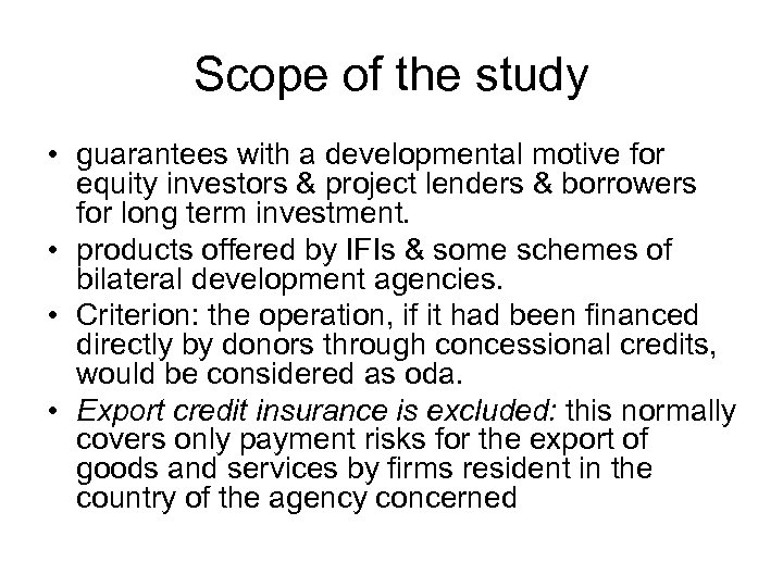 Scope of the study • guarantees with a developmental motive for equity investors &