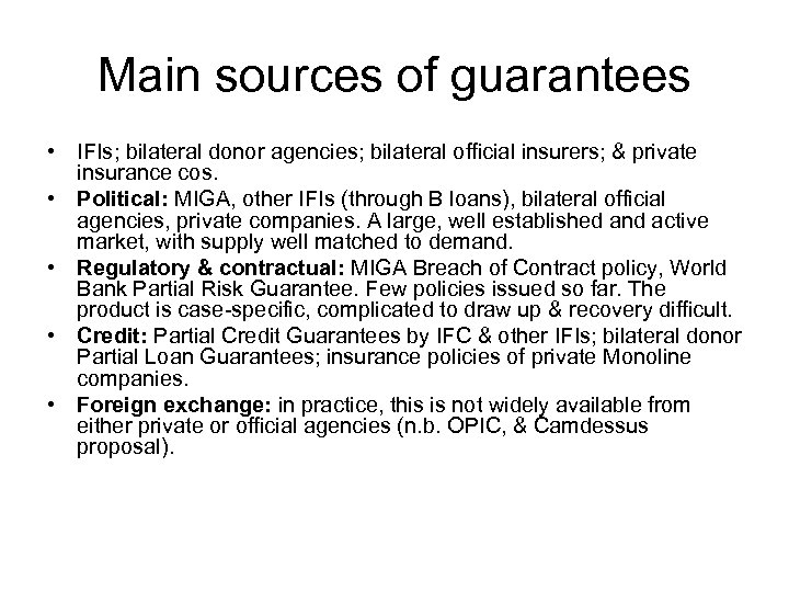 Main sources of guarantees • IFIs; bilateral donor agencies; bilateral official insurers; & private