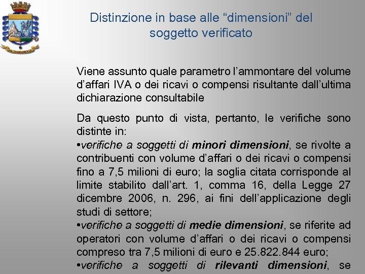 """Distinzione in base alle """"dimensioni"""" del soggetto verificato Viene assunto quale parametro l'ammontare del"""