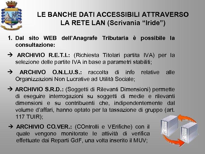 """LE BANCHE DATI ACCESSIBILI ATTRAVERSO LA RETE LAN (Scrivania """"Iride"""") 1. Dal sito WEB"""