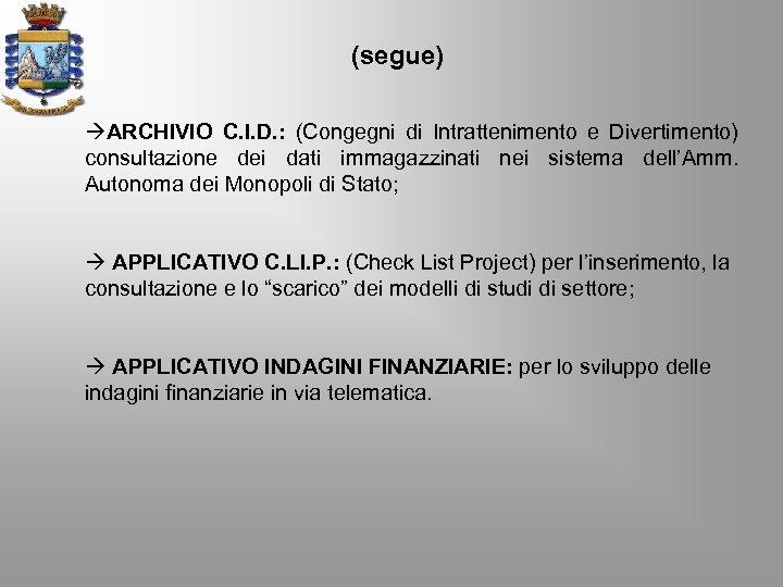 (segue) àARCHIVIO C. I. D. : (Congegni di Intrattenimento e Divertimento) consultazione dei dati