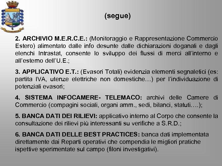 (segue) 2. ARCHIVIO M. E. R. C. E. : (Monitoraggio e Rappresentazione Commercio Estero)
