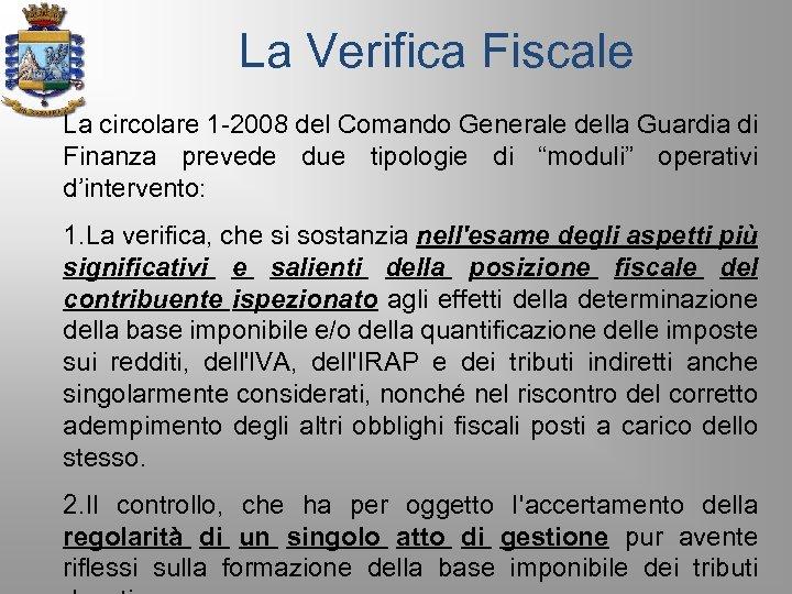 La Verifica Fiscale La circolare 1 -2008 del Comando Generale della Guardia di Finanza