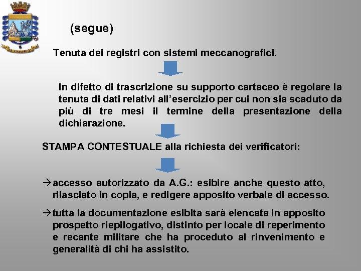 (segue) Tenuta dei registri con sistemi meccanografici. In difetto di trascrizione su supporto cartaceo