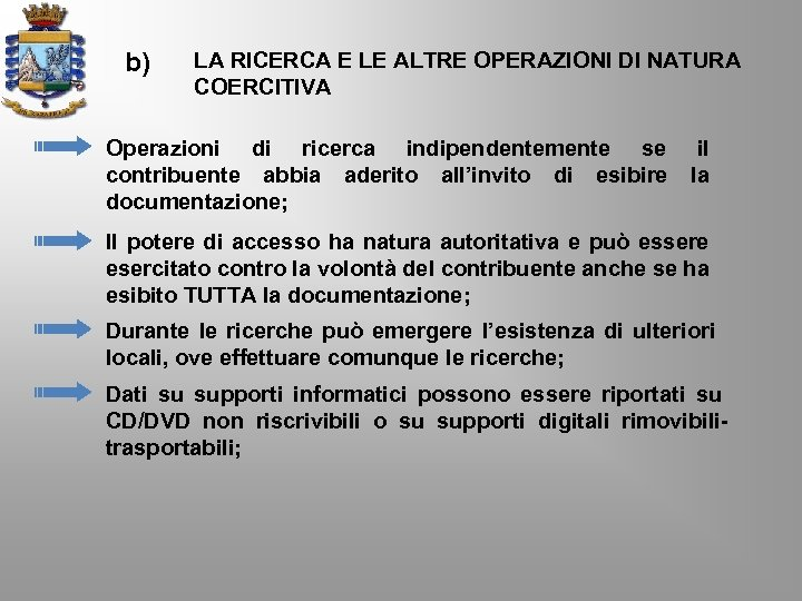 b) LA RICERCA E LE ALTRE OPERAZIONI DI NATURA COERCITIVA Operazioni di ricerca indipendentemente