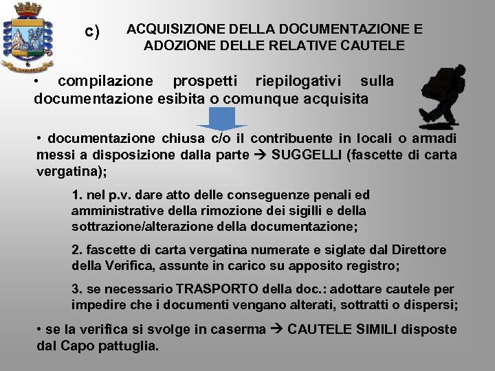 c) ACQUISIZIONE DELLA DOCUMENTAZIONE E ADOZIONE DELLE RELATIVE CAUTELE compilazione prospetti riepilogativi sulla documentazione