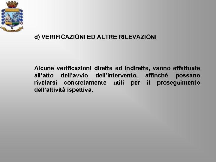 d) VERIFICAZIONI ED ALTRE RILEVAZIONI Alcune verificazioni dirette ed indirette, vanno effettuate all'atto dell'avvio