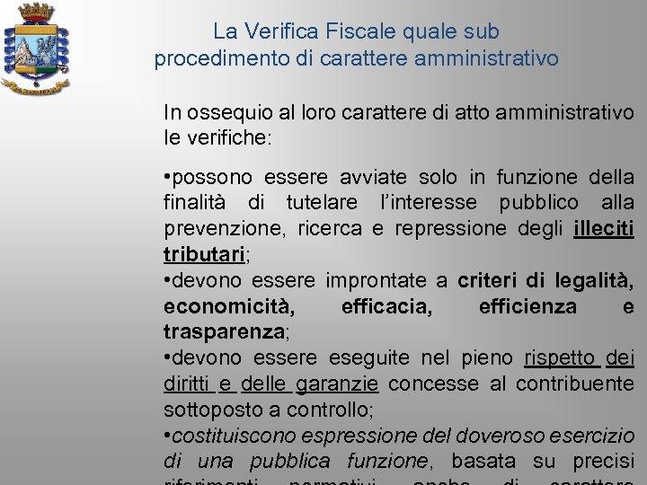 La Verifica Fiscale quale sub procedimento di carattere amministrativo In ossequio al loro carattere