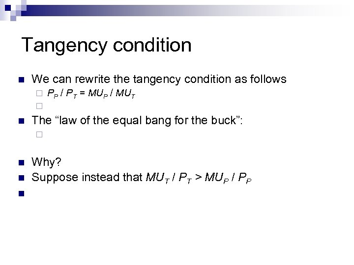 Tangency condition n We can rewrite the tangency condition as follows ¨ PP /