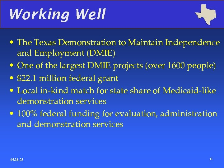 Working Well • The Texas Demonstration to Maintain Independence and Employment (DMIE) • One