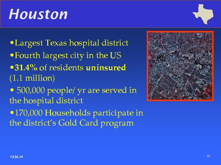 Houston • Largest Texas hospital district • Fourth largest city in the US •