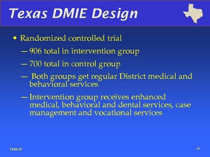 Texas DMIE Design • Randomized controlled trial — 906 total in intervention group —