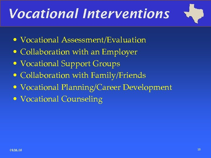 Vocational Interventions • • • Vocational Assessment/Evaluation Collaboration with an Employer Vocational Support Groups