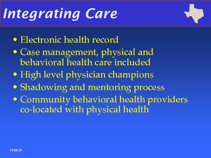 Integrating Care • Electronic health record • Case management, physical and behavioral health care